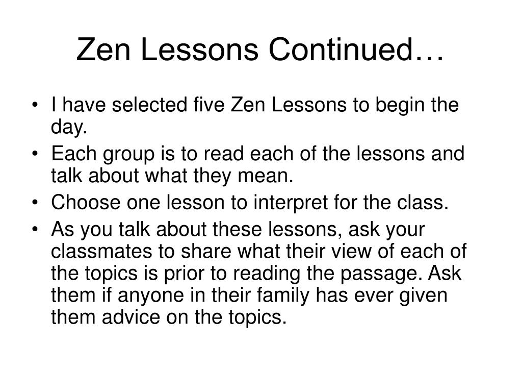 Zen Lessons Continued…
