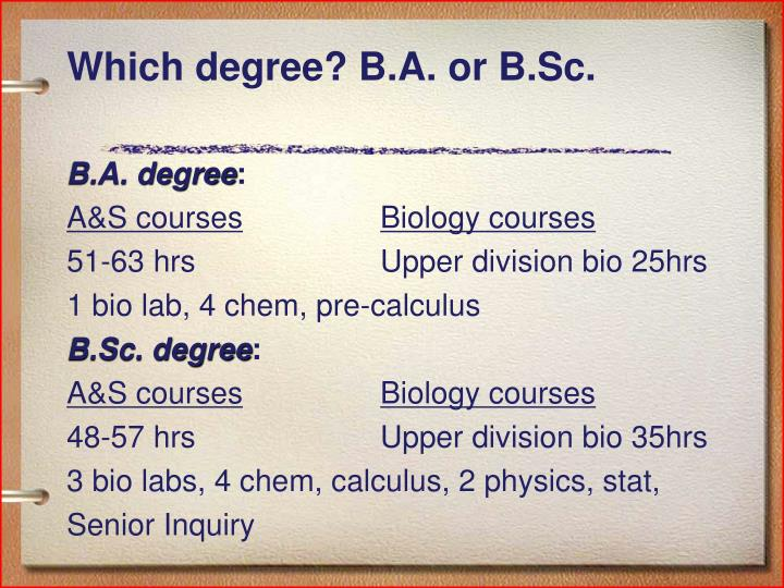 Which degree? B.A. or B.Sc.