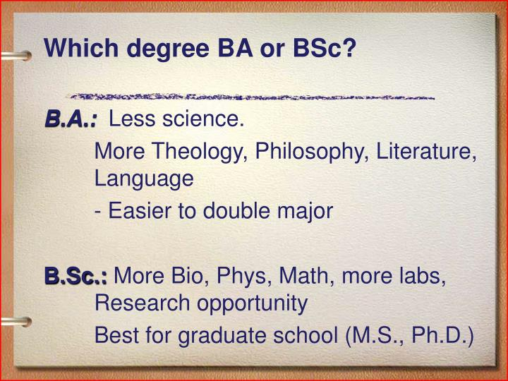 Which degree BA or BSc?