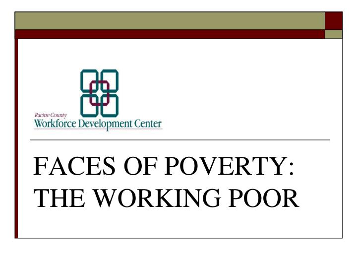 Faces of poverty the working poor