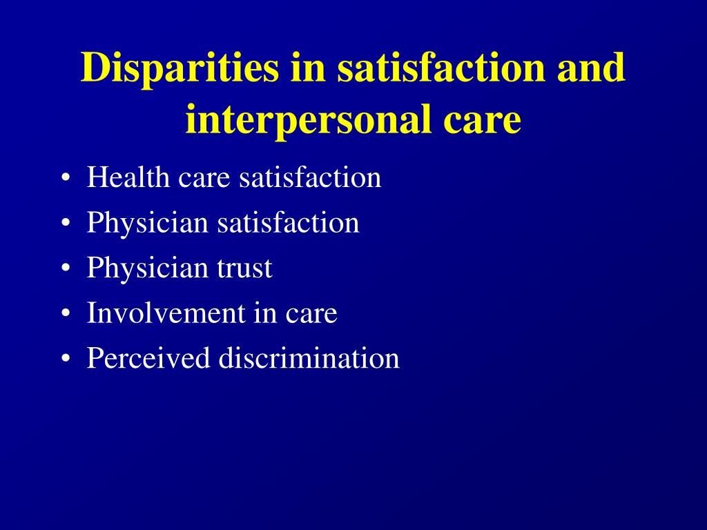Disparities in satisfaction and interpersonal care