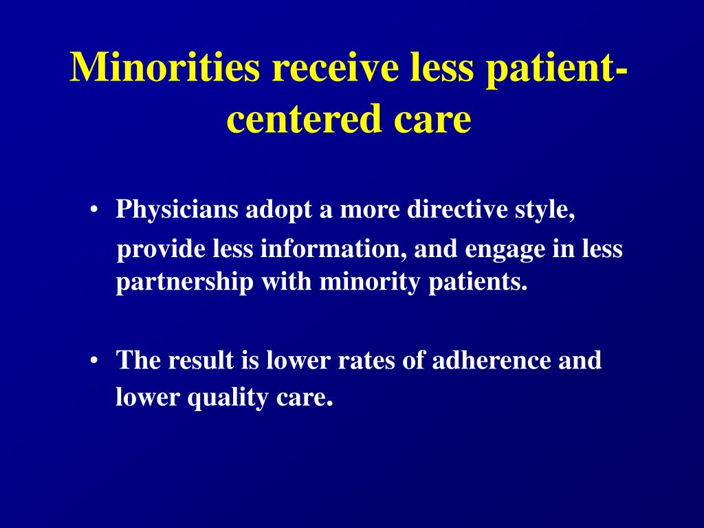 Minorities receive less patient-centered care