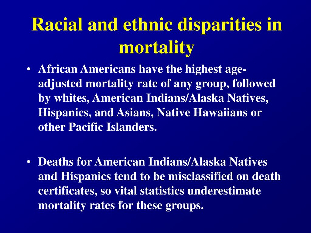 Racial and ethnic disparities in mortality