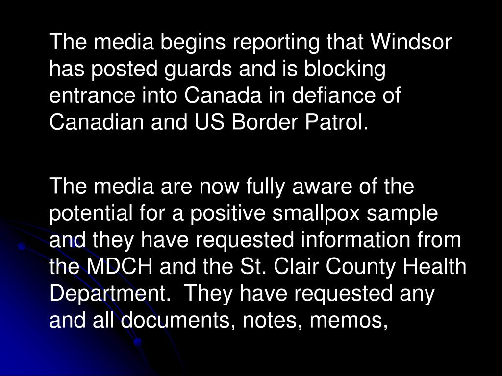 The media begins reporting that Windsor has posted guards and is blocking entrance into Canada in defiance of Canadian and US Border Patrol.