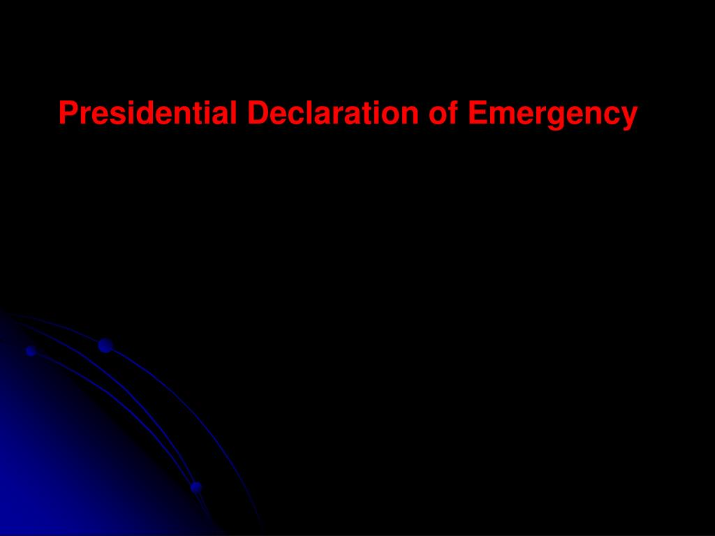 Presidential Declaration of Emergency