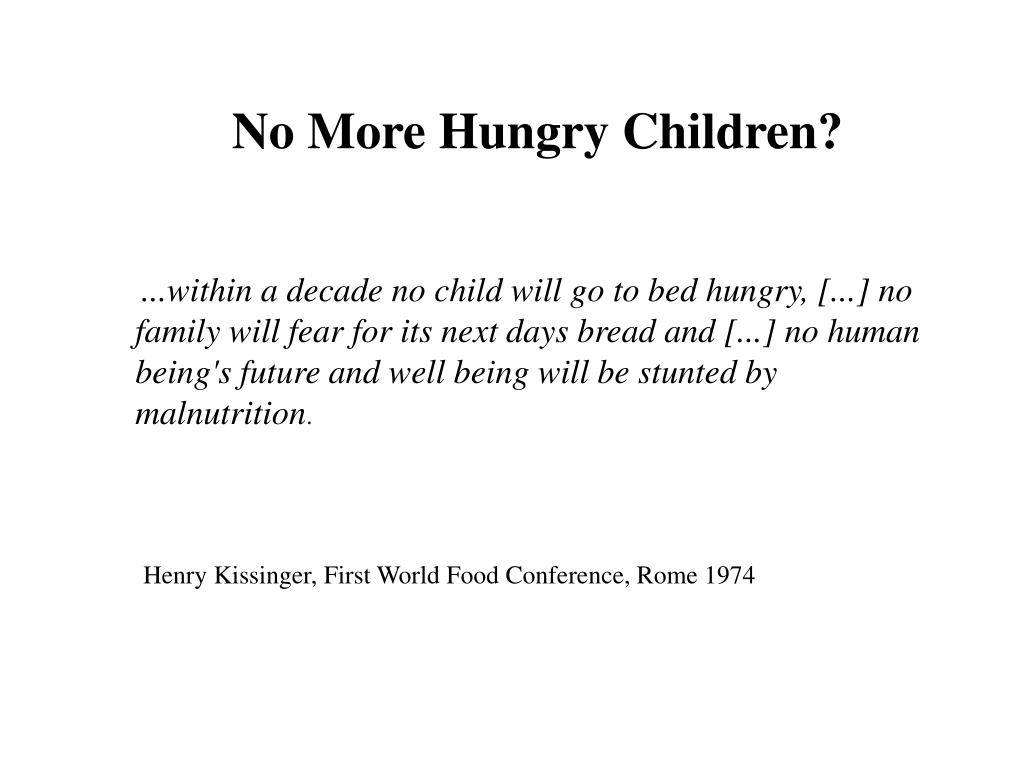 No More Hungry Children?