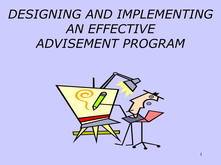 Designing and implementing an effective advisement program
