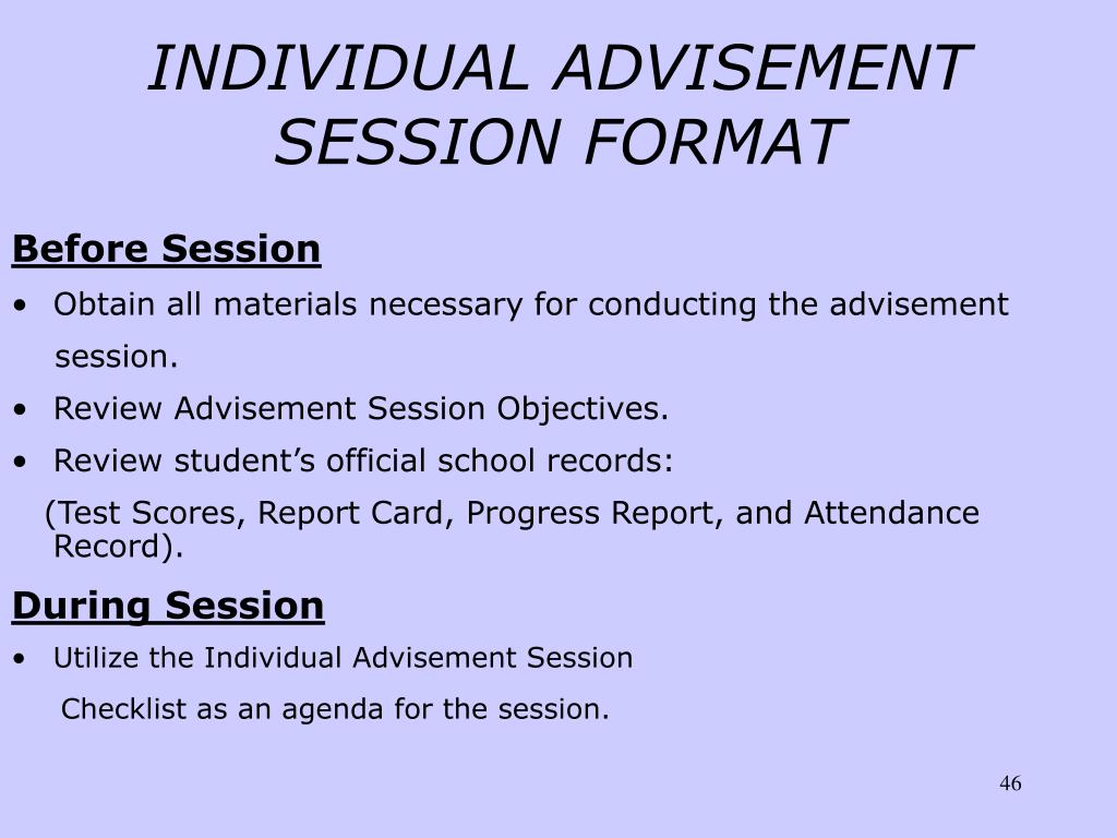 INDIVIDUAL ADVISEMENT SESSION FORMAT