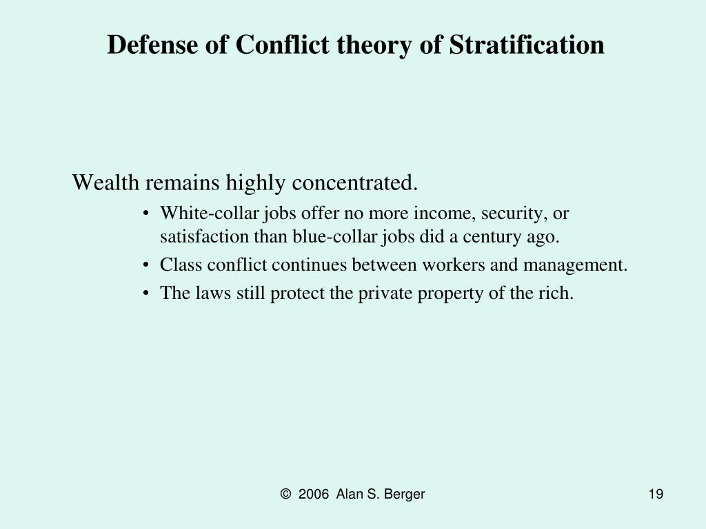 Defense of Conflict theory of Stratification