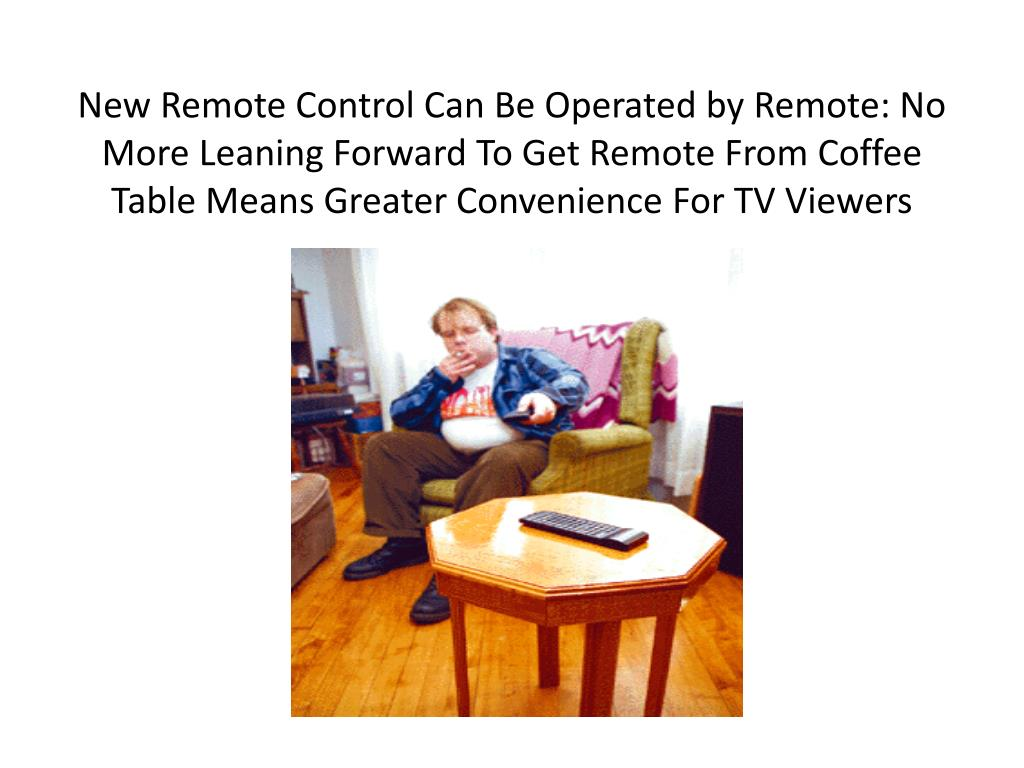 New Remote Control Can Be Operated by Remote: No More Leaning Forward To Get Remote From Coffee Table Means Greater Convenience For TV Viewers