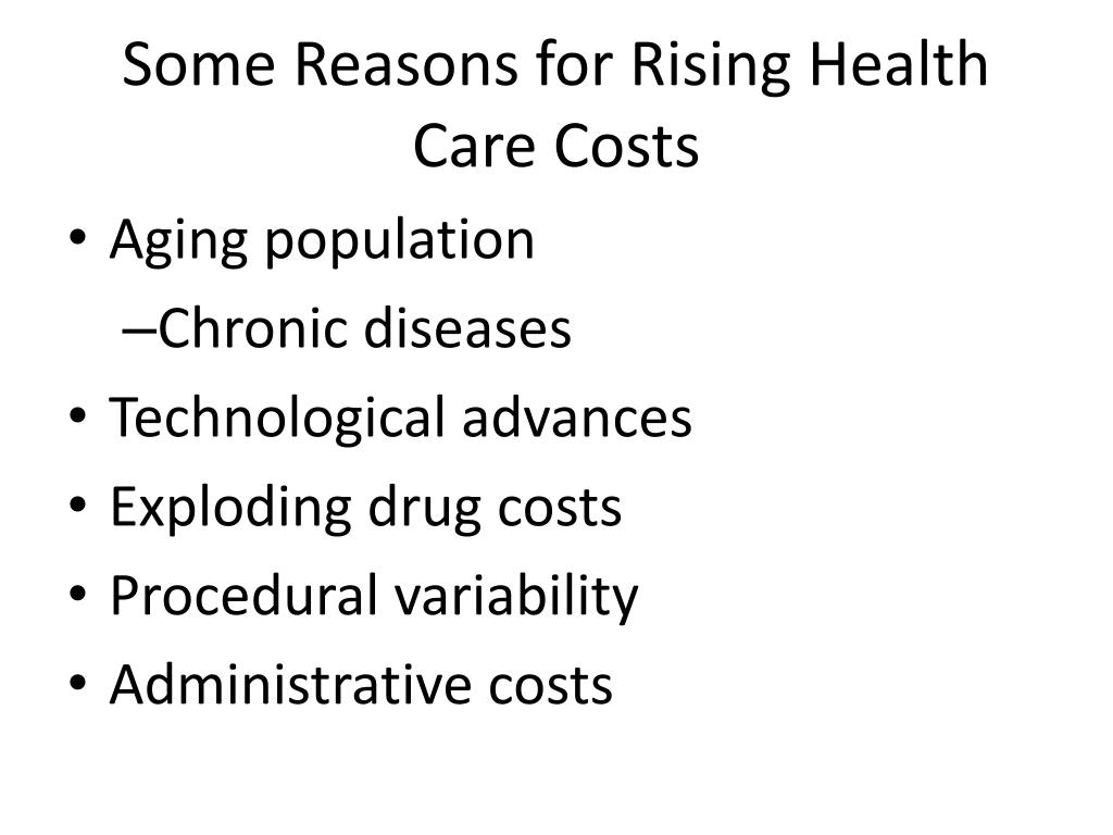 Some Reasons for Rising Health Care Costs