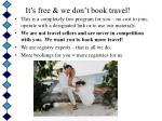 it s free we don t book travel