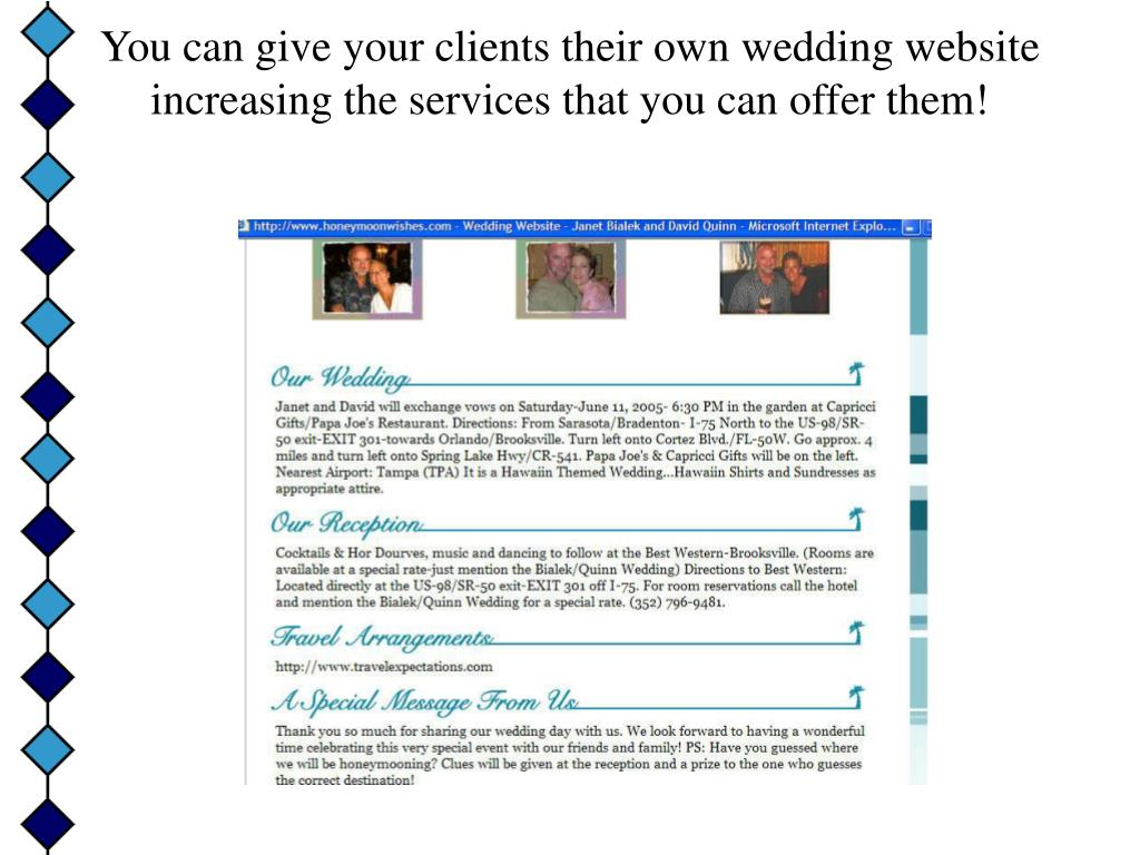 You can give your clients their own wedding website increasing the services that you can offer them!