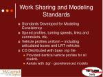 work sharing and modeling standards3
