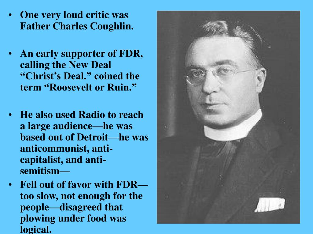 One very loud critic was Father Charles Coughlin.