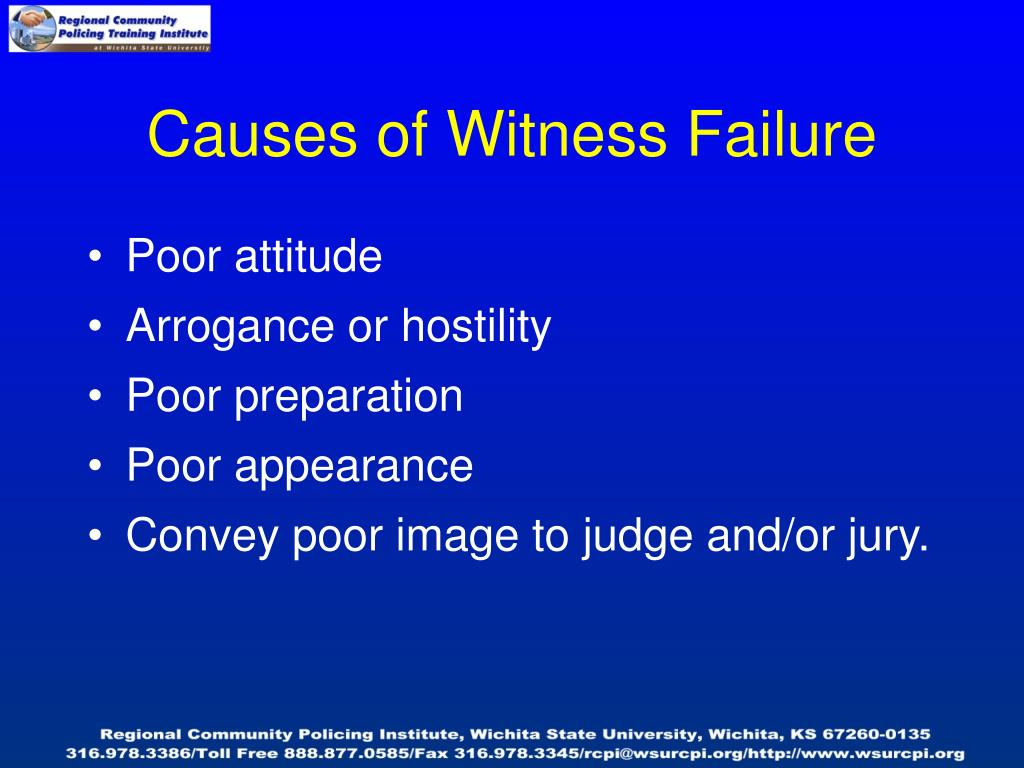 Causes of Witness Failure