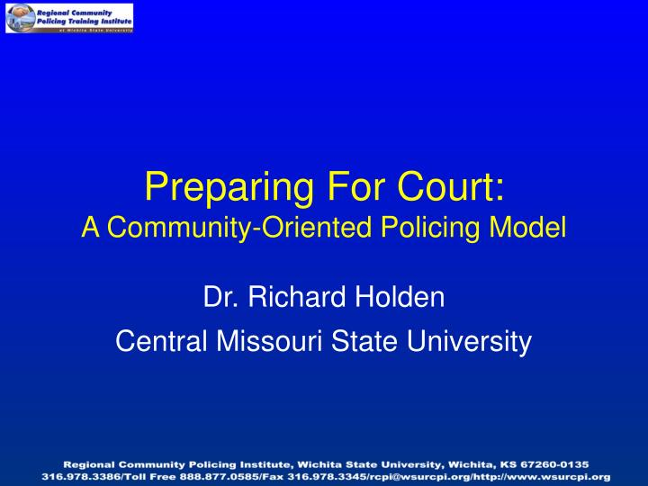 Preparing for court a community oriented policing model
