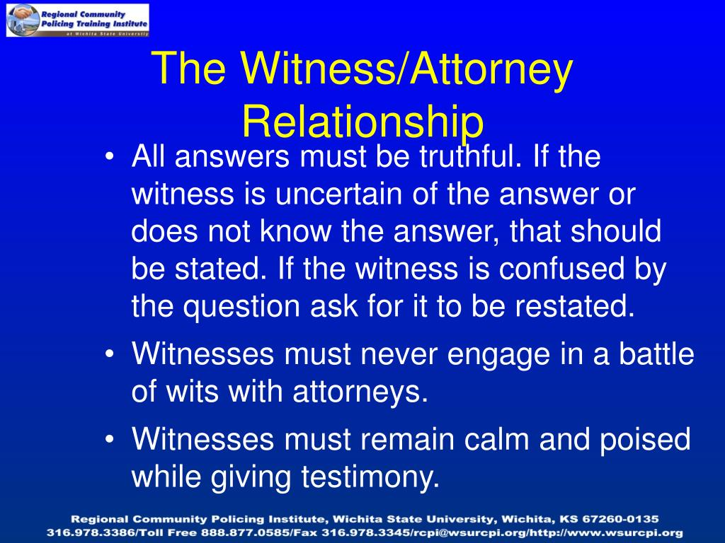 The Witness/Attorney Relationship