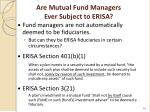 are mutual fund managers ever subject to erisa