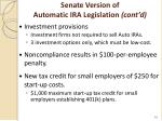 senate version of automatic ira legislation cont d