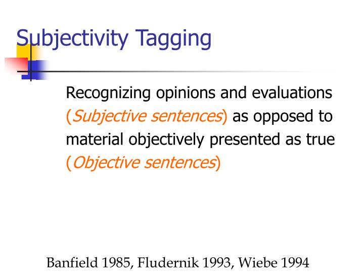Subjectivity tagging