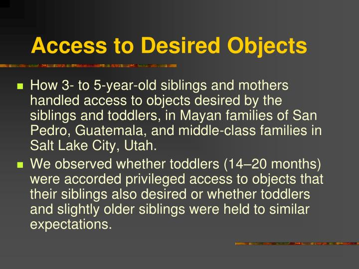 Access to Desired Objects