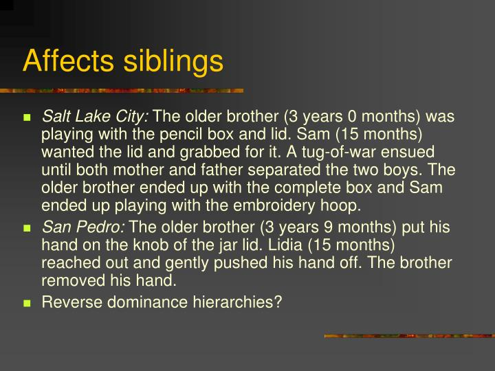 Affects siblings