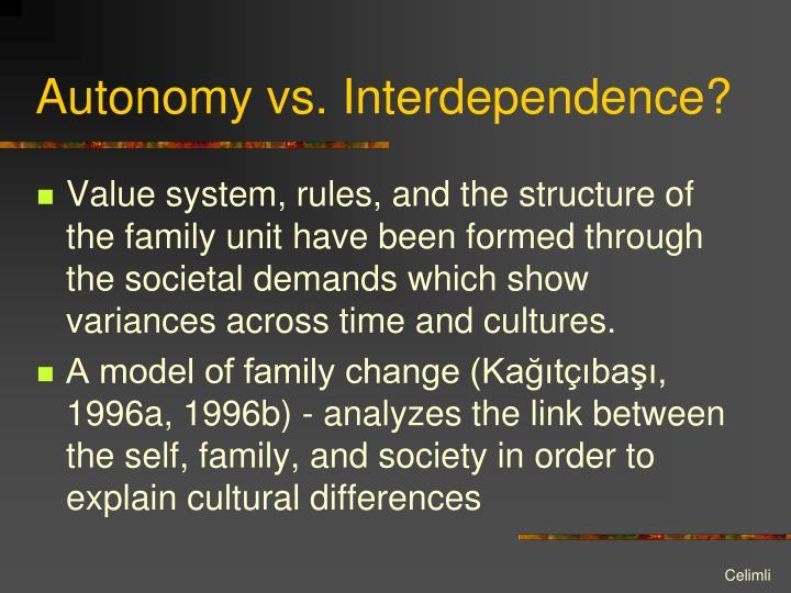 Autonomy vs. Interdependence?