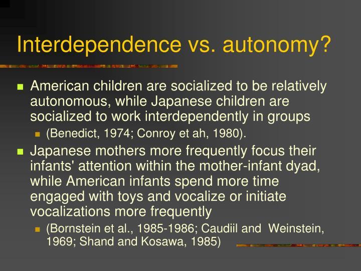 Interdependence vs. autonomy?