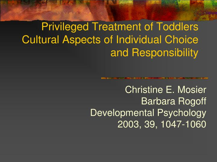 Privileged Treatment of Toddlers