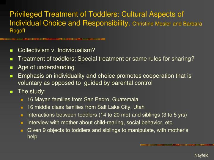Privileged Treatment of Toddlers: Cultural Aspects of Individual Choice and Responsibility.