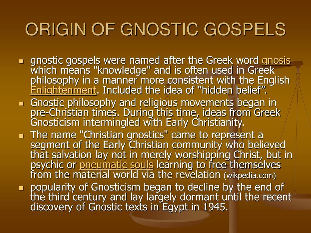 ORIGIN OF GNOSTIC GOSPELS