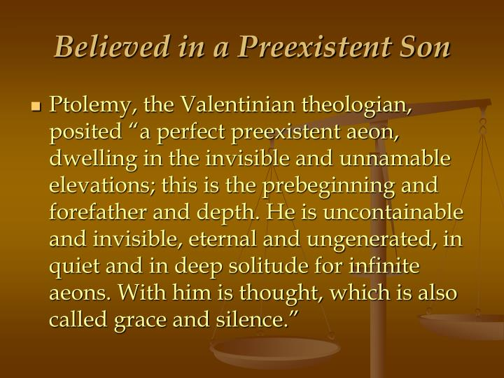 Believed in a Preexistent Son