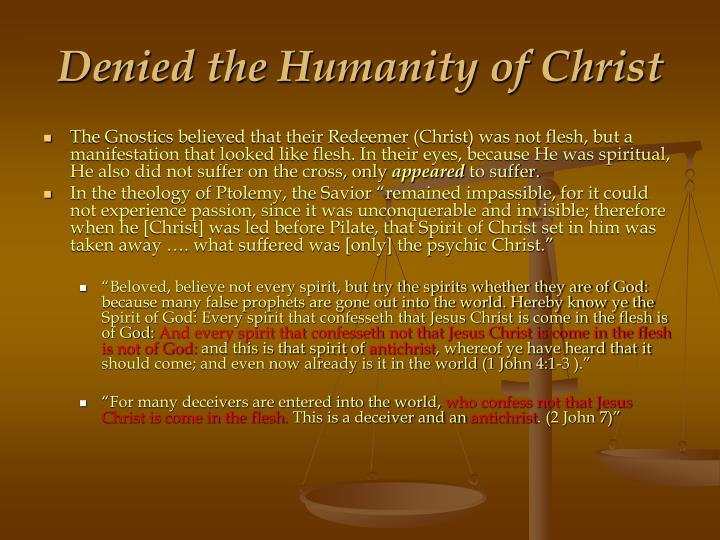 Denied the Humanity of Christ