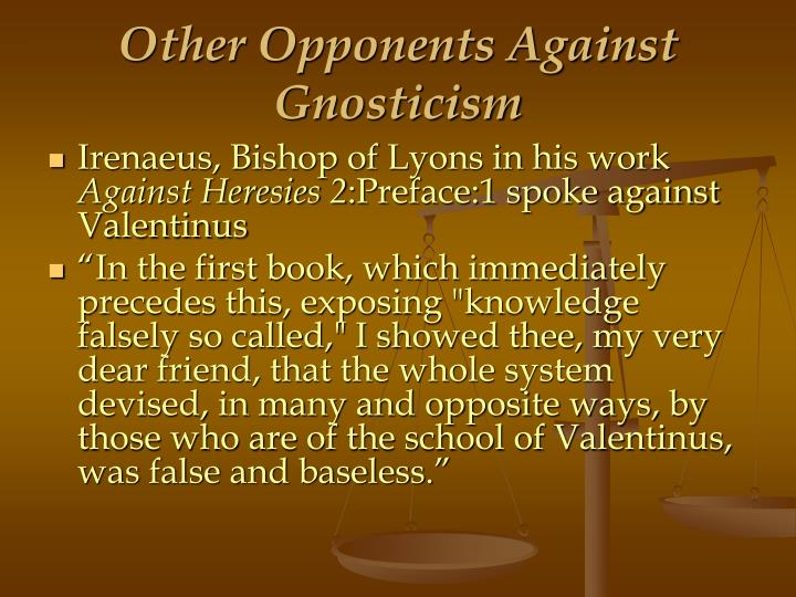 Other Opponents Against Gnosticism