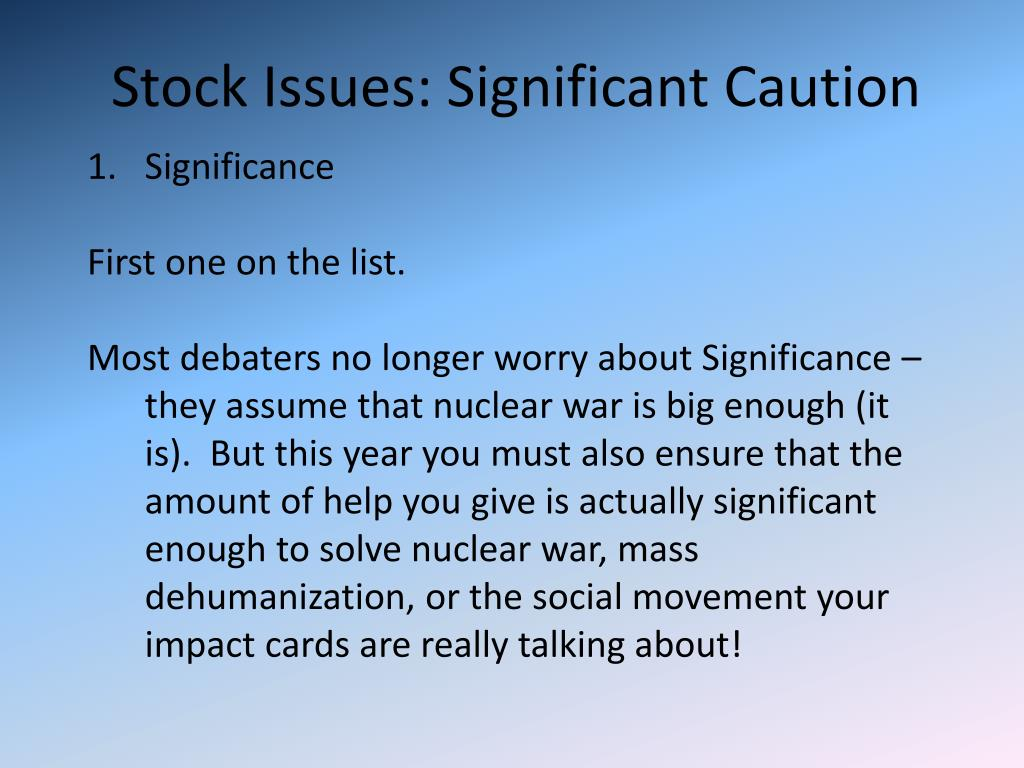 Stock Issues: Significant Caution