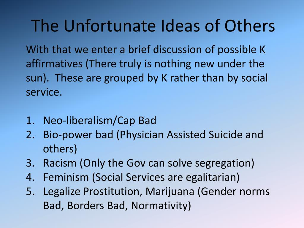 The Unfortunate Ideas of Others