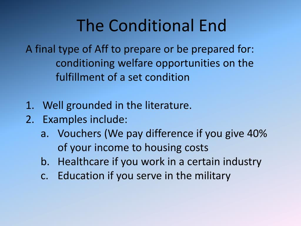 The Conditional End
