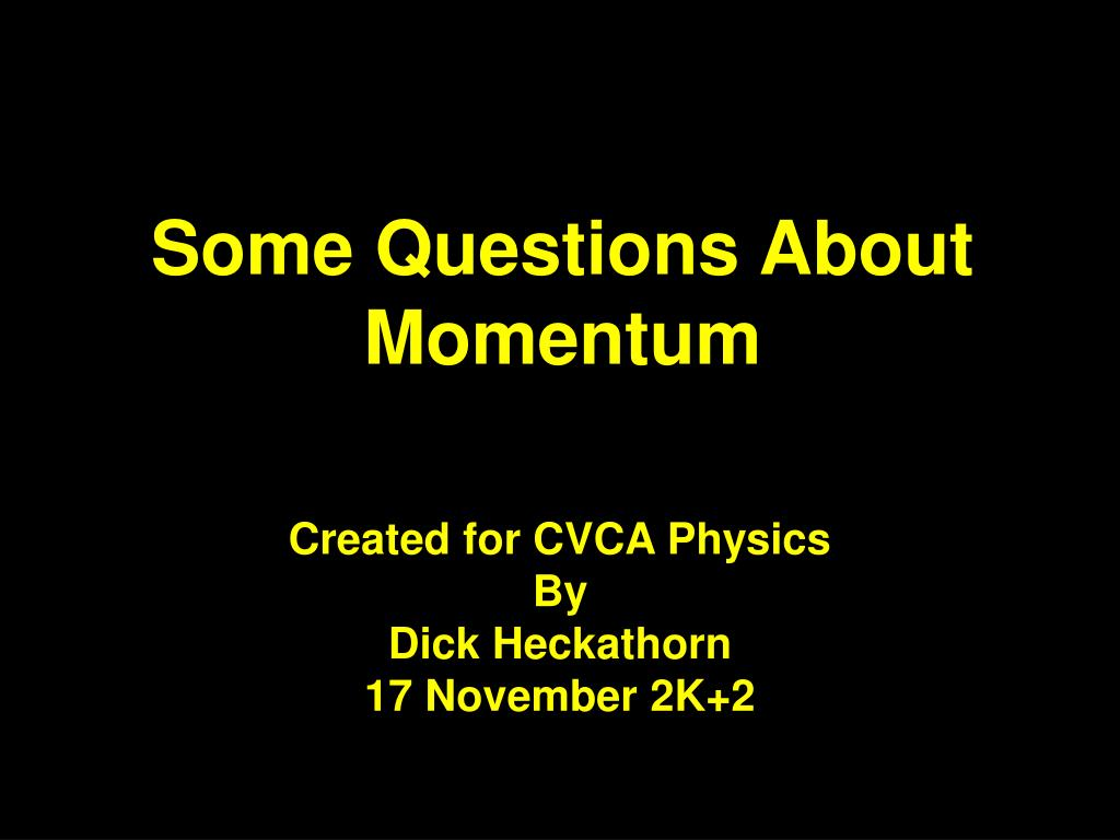 Some Questions About Momentum