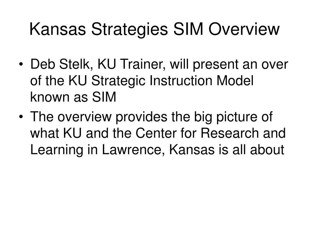 Kansas Strategies SIM Overview