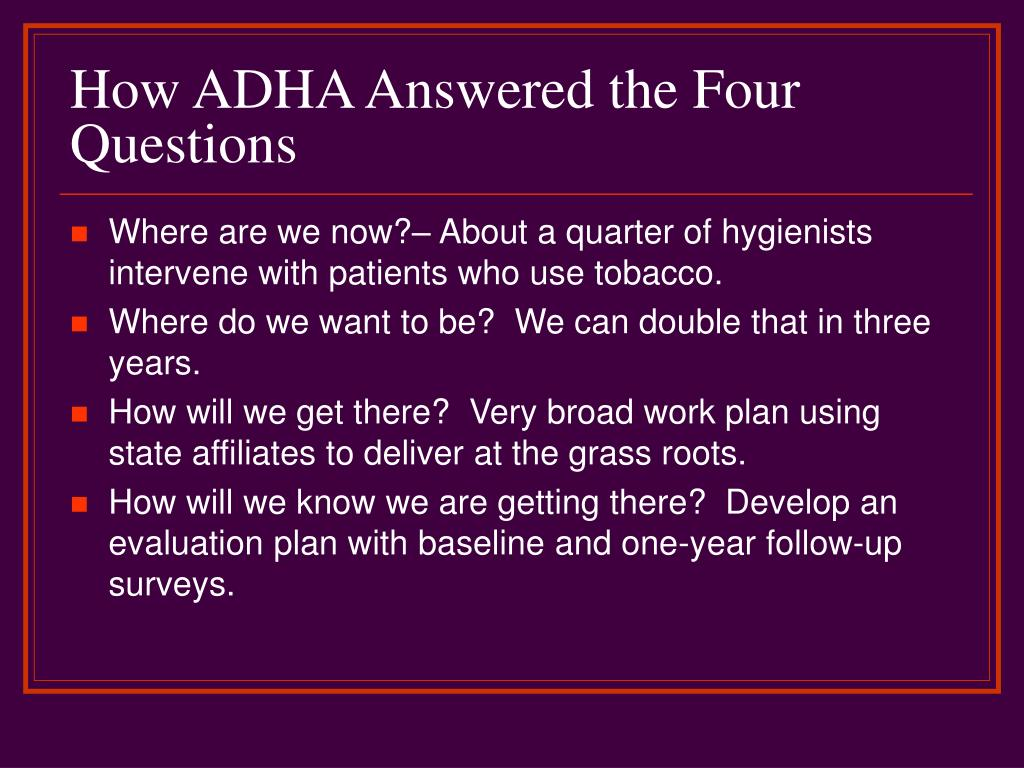How ADHA Answered the Four Questions