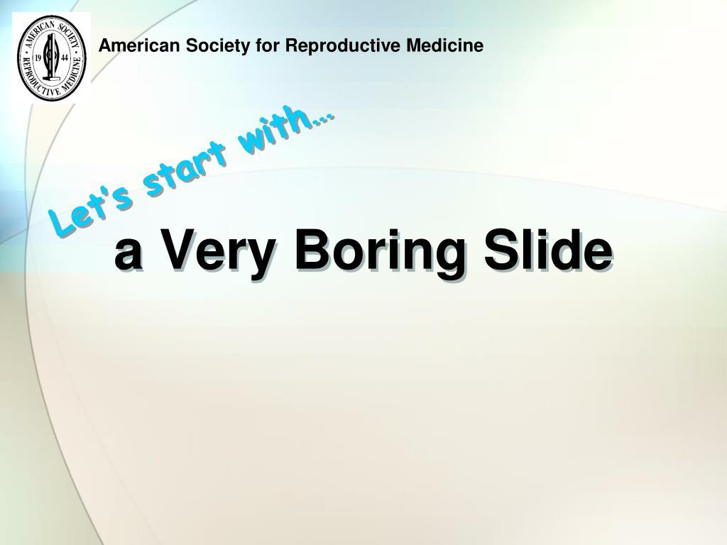 a Very Boring Slide
