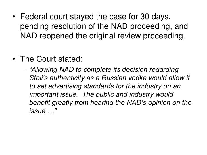Federal court stayed the case for 30 days, pending resolution of the NAD proceeding, and NAD reopened the original review proceeding.