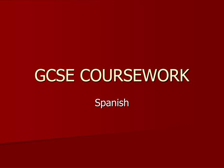 Spanish gcse coursework help
