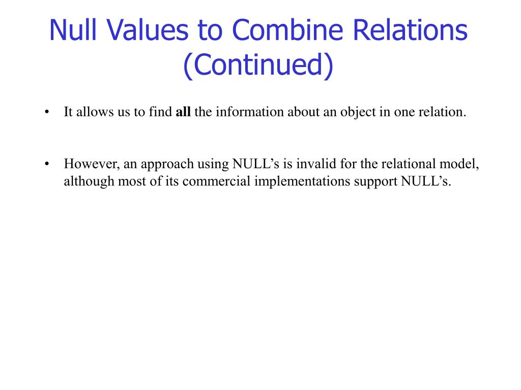 Null Values to Combine Relations (Continued)