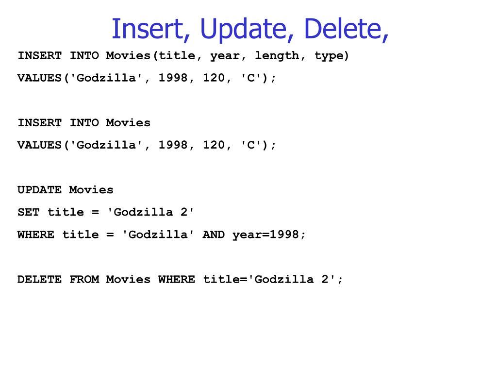 Insert, Update, Delete,