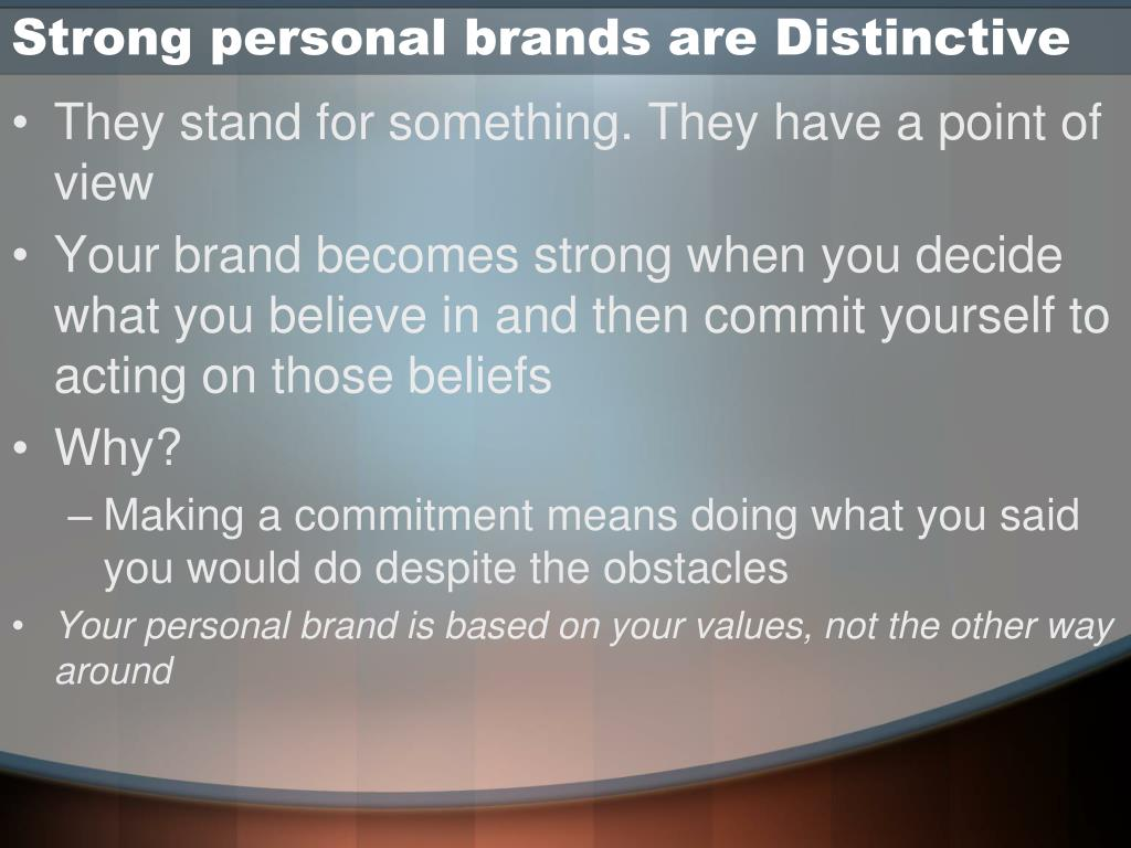 Strong personal brands are Distinctive