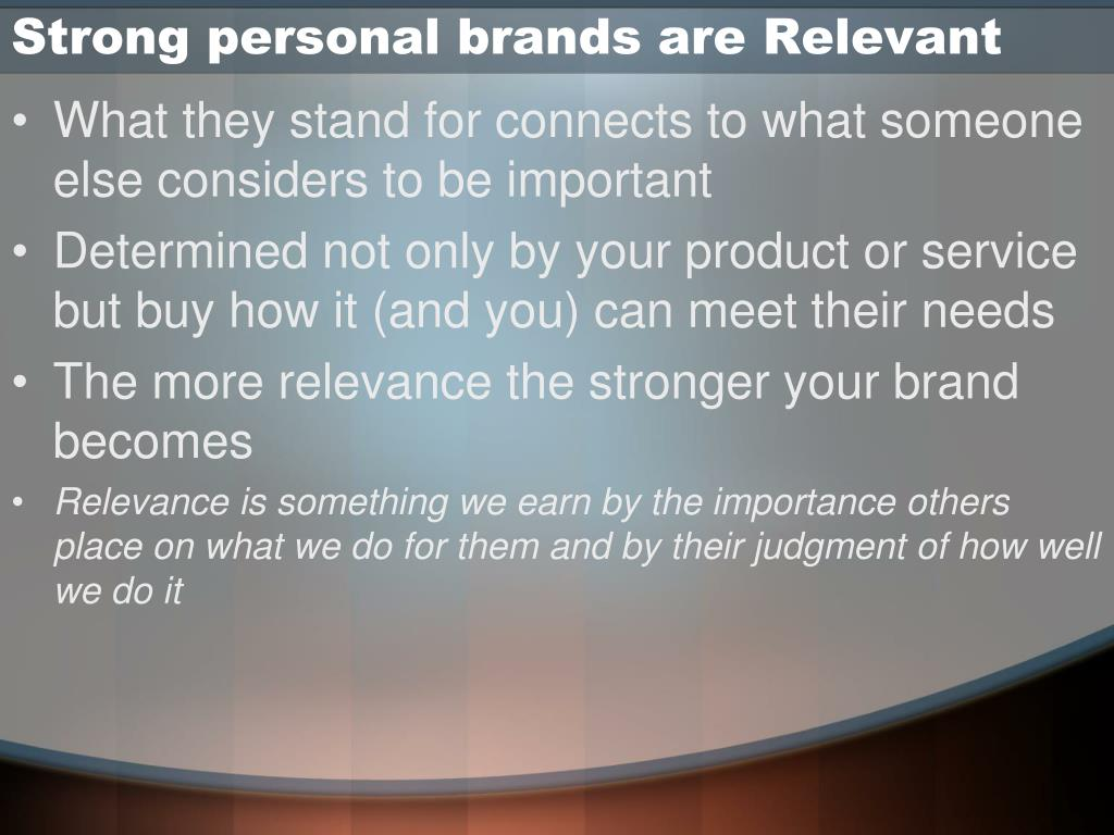 Strong personal brands are Relevant