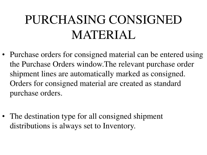 PURCHASING CONSIGNED MATERIAL