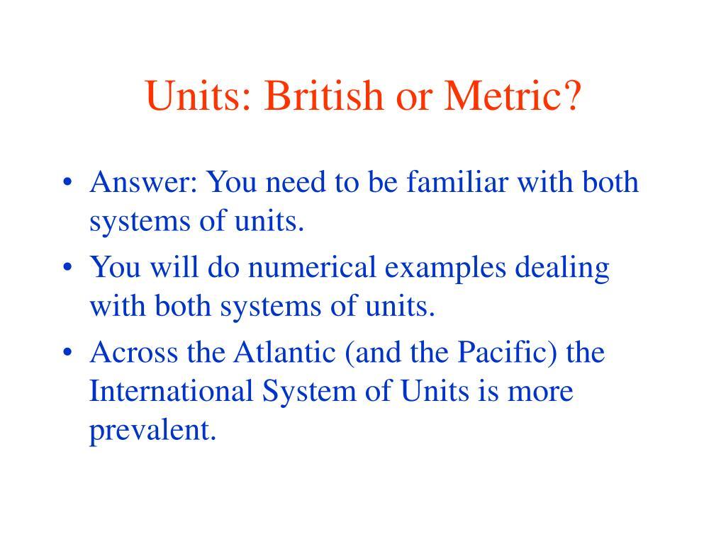 Units: British or Metric?